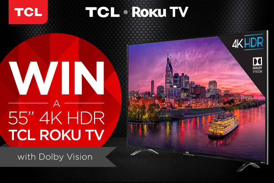 Win a TCL 55P607 4K Roku TV with Dolby Vision!