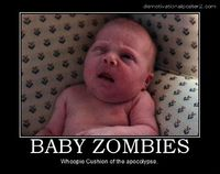 0/06/0677cb36_baby-zombies-baby-zombies-apocolypse-demotivational-poster-1274850125.jpeg