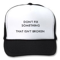 e/ec/ec023cc5_dont_fix_something_that_isnt_broken-p148477510452712879en7ph_210.jpeg