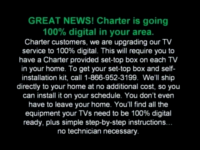GREAT NEWS! Charter is going 100% digital in your area.
